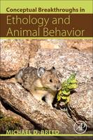 Conceptual Breakthroughs in Ethology and Animal Behavior by Michael D. (Department of Ecology and Evolutionary Biology, University of Colorado, Boulder, CO, USA) Breed
