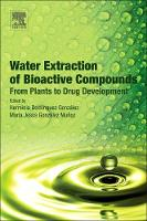 Water Extraction of Bioactive Compounds From Plants to Drug Development by Herminia (University of Vigo, Spain) Dominguez