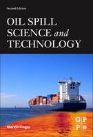 Oil Spill Science and Technology by Mervin F. Fingas