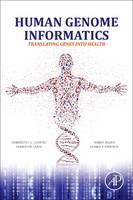 Human Genome Informatics Translating Genes into Health by Darrol (Director of the Golden Helix Institute of Biomedical Research in London, UK) Baker