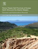 Permo-Triassic Salt Provinces of Europe, North Africa and the Atlantic Margins Tectonics and Hydrocarbon Potential by Juan I. (Professor of Structural Geology and Tectonics, Department of Geodynamics and Instituto Andaluz de Ciencias de la Soto