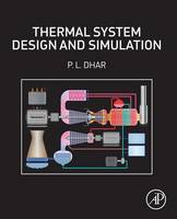 Thermal System Design and Simulation by P. L. Dhar