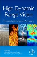 High Dynamic Range Video Concepts, Technologies and Applications by Alan Chalmers, Patrizio Campisi, Peter Shirley