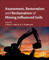 Assessment, Restoration and Reclamation of Mining Influenced Soils by Jaume Bech, Claudia Bini, Mariya A. Pashkevich