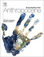 Encyclopedia of the Anthropocene by Goldstein, Dominick A. DellaSala