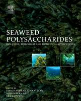 Seaweed Polysaccharides Isolation, Biological and Biomedical Applications by Jayachandran (Incheon National University) Venkatesan