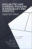 Inequalities and Extremal Problems in Probability and Statistics Selected Topics by Rustam Ibragimov, Victor De la Pena, Iosif Pinelis, Adam Osekowski