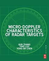 Micro-Doppler Characteristics of Radar Targets by Qun Zhang, Ying Luo, Yong-An Chen