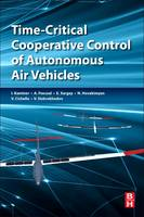 Time-Critical Cooperative Control of Autonomous Air Vehicles by Isaac Kaminer, Antonio M. Pascoal, Enric Xargay