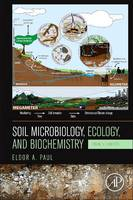 Soil Microbiology, Ecology and Biochemistry by Eldor A. (Colorado State University, Ft. Collins, USA) Paul