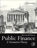 Public Finance A Normative Theory by Richard W. (Boston College, Massachusetts, U.S.A.) Tresch