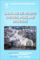Snow and Ice-Related Hazards, Risks, and Disasters by Wilfried Haeberli, Colin A. Whiteman