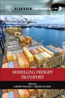 Modelling Freight Transport by Lorant Tavasszy, Gerard de Jong