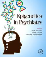 Epigenetics in Psychiatry by Jacob Peedicayil, Dennis Grayson, Dimitri Avramopoulos