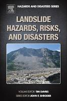 Landslide Hazards, Risks, and Disasters by Tim (School of Geological Sciences, University of Canterbury, New Zealand) Davies