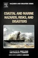 Coastal and Marine Hazards, Risks, and Disasters by Jean (Marine Science Program and Department of Geography, University of South Carolina, Columbia, USA) Ellis
