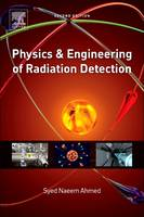 Physics and Engineering of Radiation Detection by Syed Naeem (Laurentian University, Ontario, Canada) Ahmed