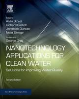 Nanotechnology Applications for Clean Water Solutions for Improving Water Quality by Anita (United States Department of Energy) Street