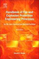 Handbook of Fire and Explosion Protection Engineering Principles for Oil, Gas, Chemical and Related Facilities by Dennis P. (Loss Prevention Consultant and Chief Fire Prevention Engineer, Saudi Aramco) Nolan