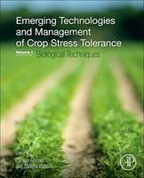 Emerging Technologies and Management of Crop Stress Tolerance Volume 1-Biological Techniques by Parvaiz (University of Kashmir, India) Ahmad
