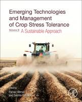 Emerging Technologies and Management of Crop Stress Tolerance Volume 2 A Sustainable Approach by Parvaiz (University of Kashmir, India) Ahmad