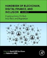 Handbook of Blockchain, Digital Finance, and Inclusion, Volume 1 Cryptocurrency, FinTech, InsurTech, and Regulation by David (Visiting Fulbright Scholar (2015) at Stanford University and Professor for Fintech and Blockchain, SUSS) Lee Kuo Chuen