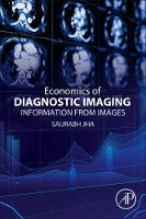 Value of Diagnostic Imaging Information from Images by Saurabh (Assistant Professor of Radiology, Hospital of the University of Pennsylvania, Philadelphia, PA<br>Board Certifica Jha