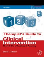 Therapist's Guide to Clinical Intervention The 1-2-3's of Treatment Planning by Sharon L. (Fresno, CA, USA) Johnson