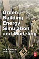 Green Building Energy Simulation and Modeling by V.S.K.V. (Research Scholar, Alternate Hydro Energy Centre IIT Roorkee, India) Harish, Arun (Professor (Renewable Energy) Kumar
