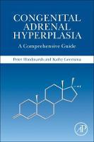 Congenital Adrenal Hyperplasia A Comprehensive Guide by Peter C. Hindmarsh, Kathy Geertsma