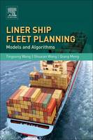 Liner Ship Fleet Planning Models and Algorithms by Qiang Meng