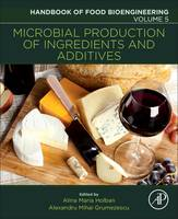 Microbial Production of Food Ingredients and Additives by Alexandru Mihai (Assistant Professor, Department of Science and Engineering of Oxide Materials and Nanomaterials, F Grumezescu