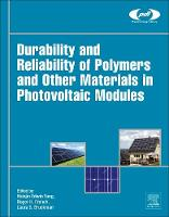 Durability and Reliability of Polymers and Other Materials in Photovoltaic Modules by Hsinjin (President of Pioneer Scientific Solutions, LLC, Illinois, USA) Yang