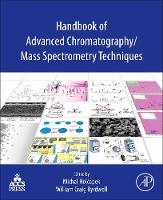 Handbook of Advanced Chromatography /Mass Spectrometry Techniques by Michal Holcapek