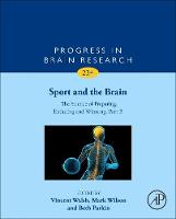 Sport and the Brain: The Science of Preparing, Enduring and Winning, Part B by Vincent (University College London, UK) Walsh