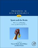 Sport and the Brain: The Science of Preparing, Enduring and Winning, Part A by Mark (University of Exeter, Exeter, UK) Wilson