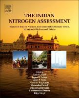 The Indian Nitrogen Assessment Sources of Reactive Nitrogen, Environmental and Climate Effects, Management Options, and Policies by Y.P. Abrol