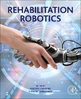 Rehabilitation Robotics by Roberto (Bioengineering Dept., Fondazione Salvatore Maugeri - Pavia, Italy) Colombo, Vittorio (Dept. of Informatics Sanguineti
