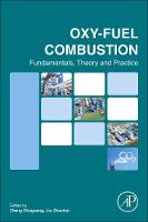 Oxy-fuel Combustion Fundamentals, Theory and Practice by Zheng Chuguang