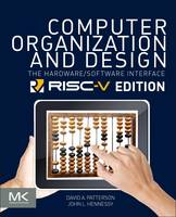 Computer Organization and Design RISC-V Edition The Hardware Software Interface by David A. (Pardee Professor of Computer Science, Emeritus, University of California at Berkeley, USA) Patterson, John  Hennessy