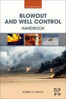 Blowout and Well Control Handbook by Robert D. (CEO and President of GSM, Inc, USA) Grace