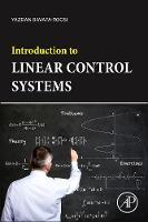 Introduction to Linear Control Systems by Yazdan (Alma mater: Keio University (Japan), Technical University of Berlin (Germany)) Bavafa-Toosi