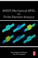 ANSYS Mechanical APDL for Finite Element Analysis by Thompson, Thompson