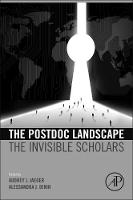 The Postdoc Landscape The Invisible Scholars by Audrey J. (Professor of Higher Education, Alumni Distinguished Graduate Professor, Executive Director, National Initiat Jaeger