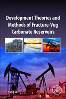 Development Theories and Methods of Fracture-Vug Carbonate Reservoirs by Li Yang