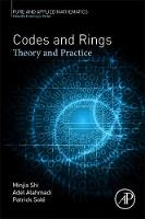 Codes and Rings Theory and Practice by Patrick Sole