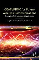 OQAM/FBMC for Future Wireless Communications Principles, Technologies and Applications by Da Chen