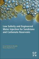 Low Salinity and Engineered Water Injection for Sandstone and Carbonate Reservoirs by Emad Walid Al Shalabi, Kamy Sepehrnoori