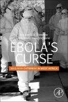Ebola's Curse 2013-2016 Outbreak in West Africa by Michael B. A. Oldstone, Michael B. A. Oldstone
