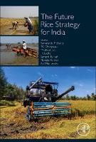 The Future Rice Strategy for India by Samarendu Mohanty